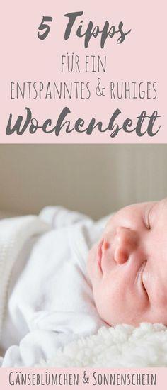 Endlich ist das Baby da! Doch was nun? Glücksgefühle, Nachwehen, Gefühlschaos im Wochenbett. Ich hab 5 Tipps für euch, wie ihr das Wochenbett ruhig und entspannt erleben könnt!