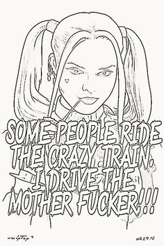 Bitches be crazy Swear Word Coloring Book, Love Coloring Pages, Printable Adult Coloring Pages, Coloring Books, Colouring In Sheets, Colouring Pages For Adults, Tattoo Coloring Book, Color Splash, Harley Quinn