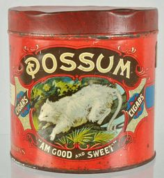 "Possum Cigars ~ ""Am Good and Sweet"""