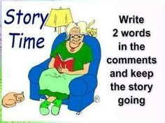 Write 2 words in the comments section below & keep the story going. And Go !