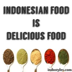 Discover why Indonesian food is becoming so popular at IndoStyles http://indostyles.com/ #indonesia #recipes #food #spices #asian