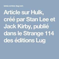 Article sur Hulk, créé par Stan Lee et Jack Kirby, publié dans le Strange 114 des éditions Lug