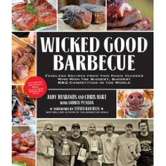 Wicked Good Barbecue ain't your Daddy's barbecue. It's your guide to fun, fearless, and fantastic cooking.