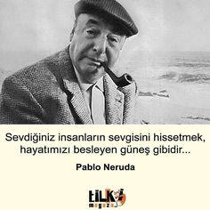 Sevdiğiniz insanların sevgisini hissetmek, hayatımızı besleyen güneş gibidir.   - Pablo Neruda  #sözler #anlamlısözler #güzelsözler #manalısözler #özlüsözler #alıntı #alıntılar #alıntıdır #alıntısözler Pablo Neruda, Personal Development, Wayfarer, Mens Sunglasses, Reading, Thoughts, Men's Sunglasses, Reading Books, Career
