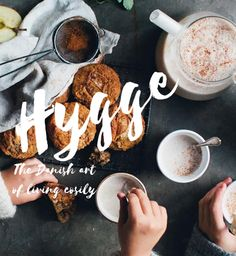 Hygge: 'The Three Cs' I often call hygge 'The Three Cs' - Cake, Candles and Cocoa.