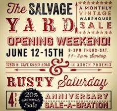 Salvage Yard opens the second Thursday thru Sunday of each month.  12815 N Cave Creek rd., Phoenix.  The Salvage Yard is a monthly DIY marketplace and warehouse bursting with vintage items, mixed media findings and salvaged items in the raw.