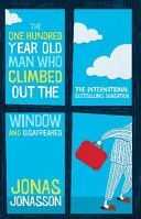 The One Hundred-Year-Old Man Who Climbed Out the Window and Disappeared - A must read book that will make you laugh!