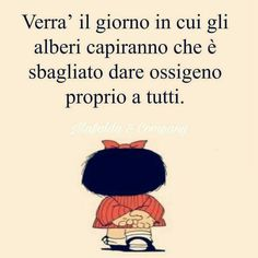 dare ossigeno a tutti Text Quotes, Wise Quotes, Funny Quotes, Mafalda Quotes, Savage Quotes, My Philosophy, English Book, Funny Pins, Good Thoughts