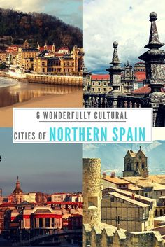6 wonderful cultural cities of Northern Spain.