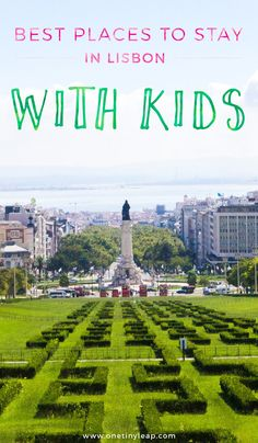 Where to Stay in Lisbon With Kids // Our Top 5 Areas in to stay with children in Lisbon!