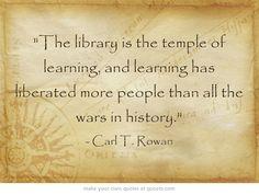 """""""La biblioteca es el templo del aprendizaje, y el aprendizaje ha liberado a más personas que todas las guerras de la historia."""" -- Carl T. Rowan #DiaBiblioteca #Biblioteca"""