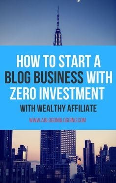 How To Start A Blog Business With Zero Investment - A Blog On Blogging