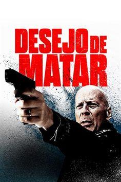Desejo De Matar 2017 Assistir Filme Gratuito Filmes Filmes Gratuitos