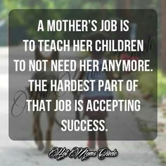 Hardest thing to think about, but the only way to ensure they'll be able to survive this crazy world independently 💕 Mommy Quotes, Son Quotes, Daughter Quotes, Mother Quotes, Quotes For Kids, Great Quotes, Quotes To Live By, Inspirational Quotes, Quotes Children