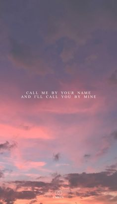 Call me by your name Your Name Wallpaper, Wallpaper Quotes, Iphone Wallpaper, Aesthetic Movies, Quote Aesthetic, Lyric Quotes, Movie Quotes, Lyrics, Your Name Quotes