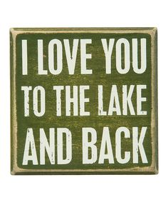 Look at this 'Love You to the Lake and Back' Box Sign on #zulily today!