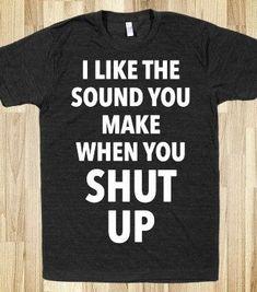 Shut Up(DARK) - 2SASSY4U - Skreened T-shirts, Organic Shirts, Hoodies, Kids Tees, Baby One-Pieces and Tote Bags