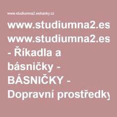 www.studiumna2.estranky.cz - Říkadla a básničky - BÁSNIČKY - Dopravní prostředky Student