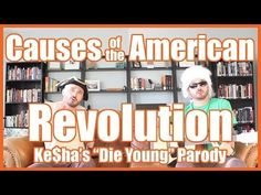 "Causes of the American Revolution (Kesha's ""Die Young"" Parody) - @MrBettsClass - YouTube"