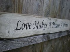 Rustic Wood Sign Love Makes A House A Home