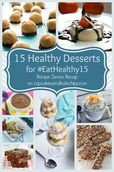 15 Healthy Desserts - a recap of the #EatHealthy15 Recipe Series | cupcakesandkalechips.com