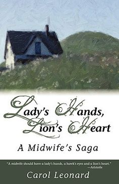 Lady's Hands, Lion's Heart- A Midwife's Saga    368 pages