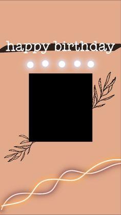 Happy Birthday Template, Happy Birthday Frame, Happy Birthday Posters, Happy Birthday Quotes For Friends, Happy Birthday Wallpaper, Birthday Posts, Birthday Frames, Birthday Cards, Birthday Captions Instagram