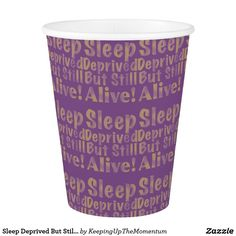 Sleep Deprived But Still Alive in Yellow Paper Cup