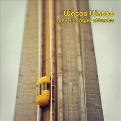 Un Si Longue Attente - Watoo Watoo