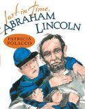 Great book to celebrate President's Day! Just in Time, Abraham Lincoln by Patricia Polacco
