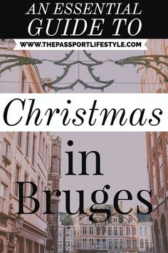 The ULTIMATE guide to Christmas in Bruges, Belgium. Things to do in Bruges, Bruges Christmas markets, chocolate shops, cute streets, & lots more! http://www.thepassportlifestyle.com/christmas-in-bruges/