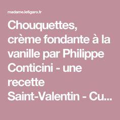 Chouquettes, crème fondante à la vanille par Philippe Conticini - une recette Saint-Valentin - Cuisine | Le Figaro Madame