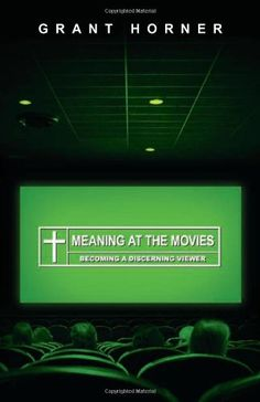Meaning at the Movies: Becoming a Discerning Viewer by Grant Horner http://www.amazon.com/dp/1433512289/ref=cm_sw_r_pi_dp_kMw7tb1EW8PHC
