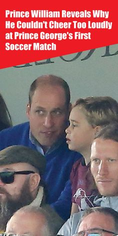 Prince William Reveals Why He Couldn't Cheer Too Loudly at Prince George's First Soccer Match Kate Middleton News, Meghan Markle News, Mental Health Campaigns, Royal Family News, English Football League, England National, Most Popular Sports, Soccer Match, Prince William