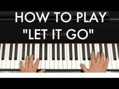 "How to Play ""Let It Go"" (Disney's Frozen) Piano Tutorial. I'm trying yo learn this so I'll keep you posted."