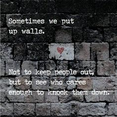 Sometimes we put up walls