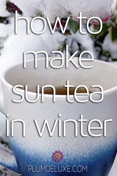 Learn how to make sun tea in the winter to bring the brightness of July into your January. #suntearecipe #sunteahowtomake #icedtearecipes