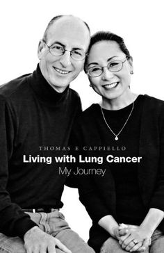 Living with Lung Cancer--My Journey by Thomas E Cappiello. $14.99. Publisher: FriesenPress (October 4, 2012). Publication: October 4, 2012