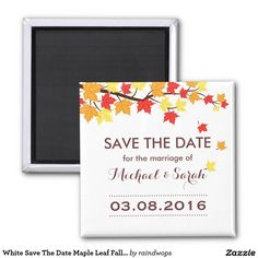 Shop White Save The Date Maple Leaf Fall Wedding Magnet created by raindwops. Navy Wedding Flowers, Fall Wedding Bouquets, Rustic Save The Dates, Wedding Save The Dates, Save The Date Magnets, Save The Date Cards, Fall Wedding Table Decor, Wedding Venues Texas, Engagement Party Invitations