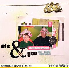 """The Cut Shoppe: Layout by Stephanie Strader uses """"And Then"""" cut file."""