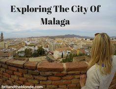 Exploring The City Of Malaga over at britandtheblonde.com