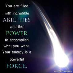 Your energy is a powerful force... Manifest &  Create with Love.    ~ Lynn