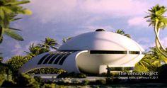 The Venus Project #FuturisticArchitecture #Architecture