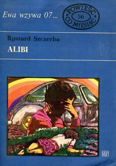 """""""Alibi"""" Ryszard Szczebra Cover by Marian Stachurski Book series Ewa wzywa 07 Published by Wydawnictwo Iskry 1973"""