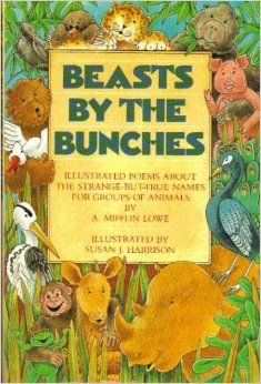 Beasts by the Bunches: Strange But True Poems About the Strange-But-True Names for Groups of Animals: A. Mifflin Lowe: 9780385237949: Amazon...