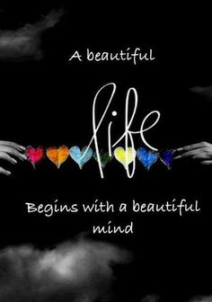 A beautiful life begins with a beautiful mind. #life #quotes