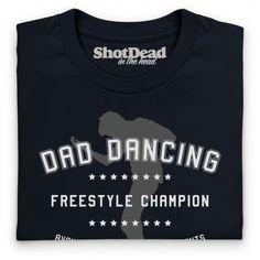 Dad Dancing Freestyle Champion T Shirt