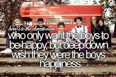 Heres to the directioners Who wants the boys to be happy.