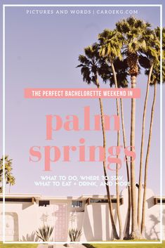 How to Plan the Perfect Palm Springs Bachelorette: what to do, where to stay, where to eat and drink + more // Palm Springs, California, USA, Palm Springs Travel, Palm Springs Guide, Palm Springs City Guide, Palm Springs Girls' Trip, Palm Springs Photo Spots, Things to do in Palm Springs, Palm Springs Bachelorette weekend, Palm Springs weekend Trip