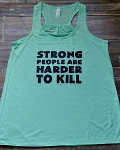 Strong People Are Harder To Kill Shirt - Workout Tank Top - Crossfit Shirt
